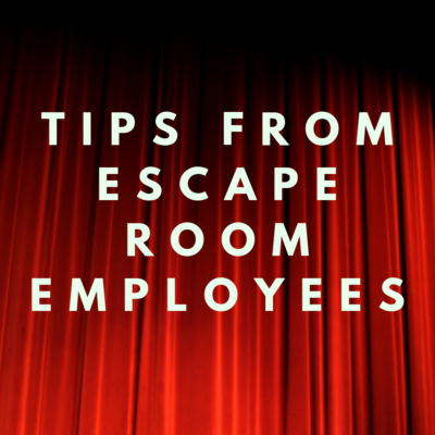 Tips From Escape Room Employees